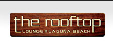 The Rooftop Lounge - Laguna Beach